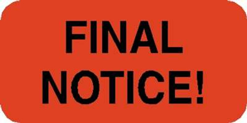 "Label - ""Final Notice!"" Size 1-1/2""W x 3/4""H -  Fl. Red - 250/Roll"