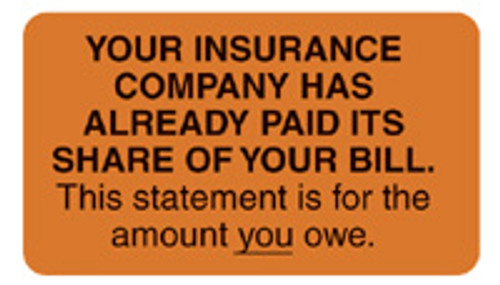 """YOUR INS CO HAS ALREADY PAID...."" Label  - FL. ORANGE -  Size:  1-1/2"" x 7/8"" - 250/Box"