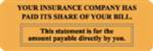 """YOUR INSURANCE CO HAS PAID IT'S SHARE"" - FL. Orange Label - 3"" x 1"" - Box of 250 - 385809"