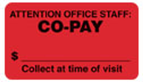 """""""Attention Office Staff: CO-PAY Collect At Time of Visit"""" Label -  Fl. RED - 1-7/8"""" x 3/4"""" - Roll of 500"""