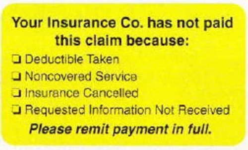 """AmeriFile """"Your Insurance Company Has Not Paid This Claim because..."""" Label - Fl. Yellow - 1-1/2"""" x 7/8"""" - 250/Roll"""