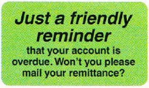 """AmeriFile Insurance and Billing Labels - """"Just a Friendly Reminder that your account is overdue..."""" - 1-1/2"""""""" x 7/8"""" - Fl. Green - 250/Roll"""