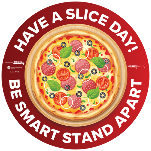 """Tabbies 79165 - BeSafe Messaing Food Service """"Have a Slice Day! Be Smart Stay Apart"""" Food Service Pizza Circle Vinyl Floor Decal - 12""""x12"""" - 10Pkg/Case"""