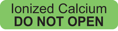 """IONIZED CALCIUM - DO NOT OPEN"" LABEL -  FL. GREEN - 1-1/4"" X 5/16"" - 250/BOX"