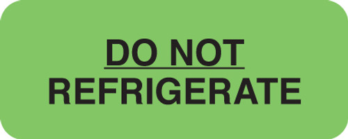 """DO NO REFRIGERATE"" LABEL -  GREEN - 1-7/8"" X 3/4"" - 250/ROLL"