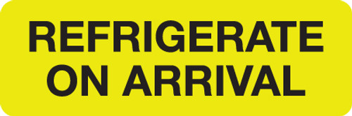 """REFRIGERATE ON ARRIVAL"" LABEL - FL. YELLOW - 3"" X 1"" - 250/BOX"