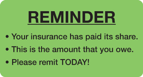 Reminder Label - Your Insurance has paid it's share - Fl. Green - MAP5620 - 250/Roll