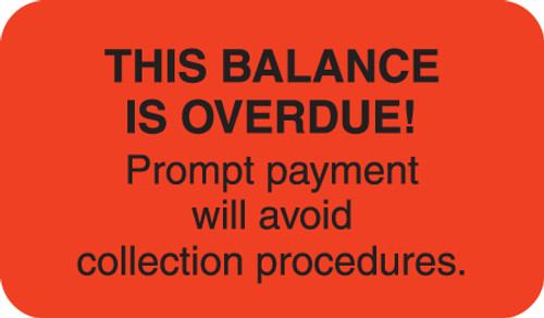 """THIS BALANCE IS OVERDUE! PROMPT PAYMENT WILL AVOID COLLECTION PROCEDURES, FL RED, 1-1/2""""W x 7/8""""H, 250/ROLL"""