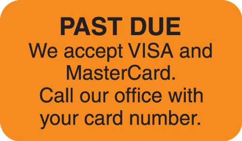 """PAST DUE WE ACCEPT VISA AND MASTERCARD. CALL OUR OFFICE WITH YOUR CARD NUMBER, FL ORANGE, 1-1/2""""W x 7/8""""h, 250/ROLL"""