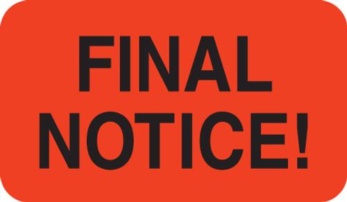 "FINAL NOTICE!, FL RED, 1-1/2""W x 7/8""H, 250/ROLL"