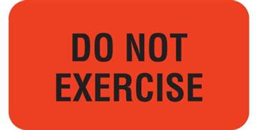 "Do Not Exercise 1-5/8""x7/8"" Fl-Red"