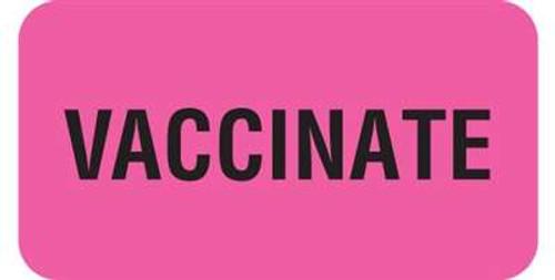 "Vaccinate Label -  1-5/8""W  x 7/8""H -  Fl. Pink - 560/Roll"