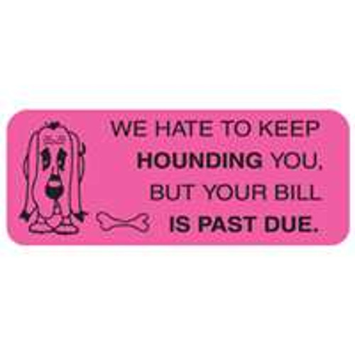 "Hate To Keep Hounding 2-1/4""x7/8"" Fl-Pink"