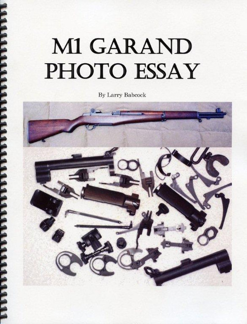 M1 Garand Photo Essay <br> by Larry Babcock