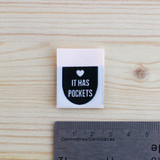 IT HAS POCKETS Woven Labels by Kylie and the Machine | Blackbird Fabrics