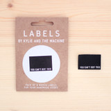 YOU CAN'T BUY THIS Woven Labels by Kylie and the Machine | Blackbird fabrics