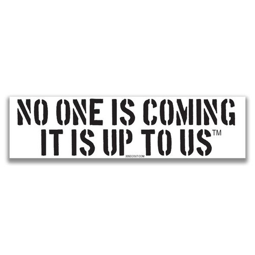 No One Is Coming Bumper Sticker