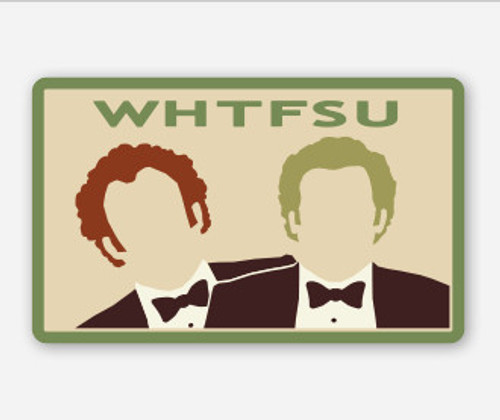 WHTFSU Stepbrothers Morale Sticker