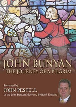 John Bunyan: The Journey of a Pilgrim