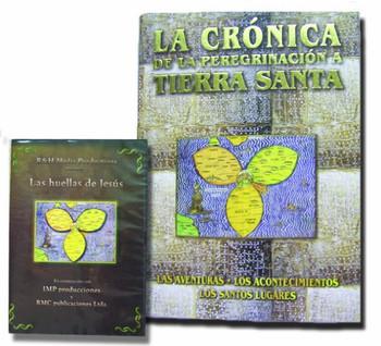 La Crónica de la Peregrinación a Tierra Santa & Las Huellasde Jesus (tapa dura con DVD)