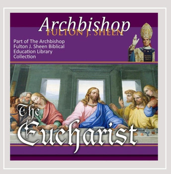The Eucharist: Christ Present with Us (CD)