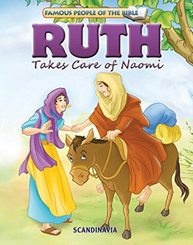 Ruth Takes Care of Naomi - Famous People of the Bible Board Book