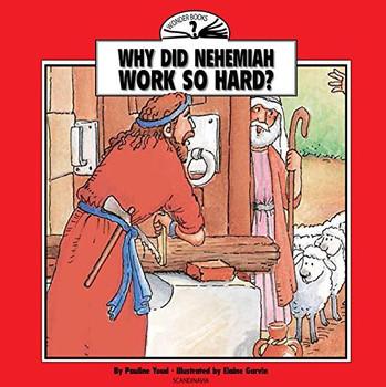 Why Did Nehemiah Work So Hard? (Wonder Books)