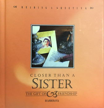 Closer Than a Sister - the Gift of Friendship (Reading a Greeting)