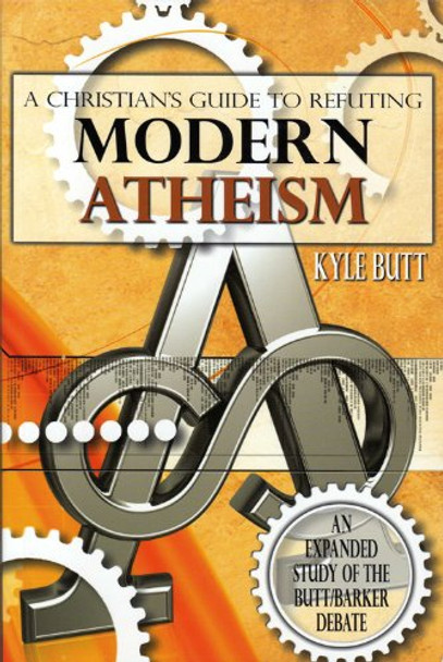 A Christians Guide to Refuting Modern Atheism