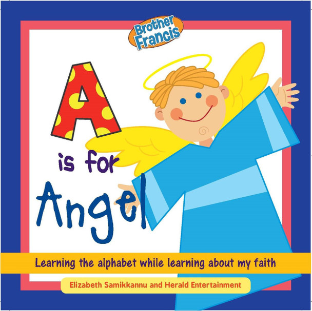 Brother Francis: A is For Angel