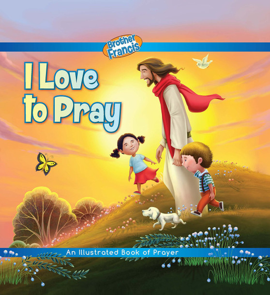 Brother Francis: I Love to Pray
