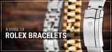 A Guide T0 Rolex Bracelets