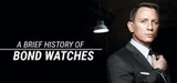 A Brief History Of Bond Watches