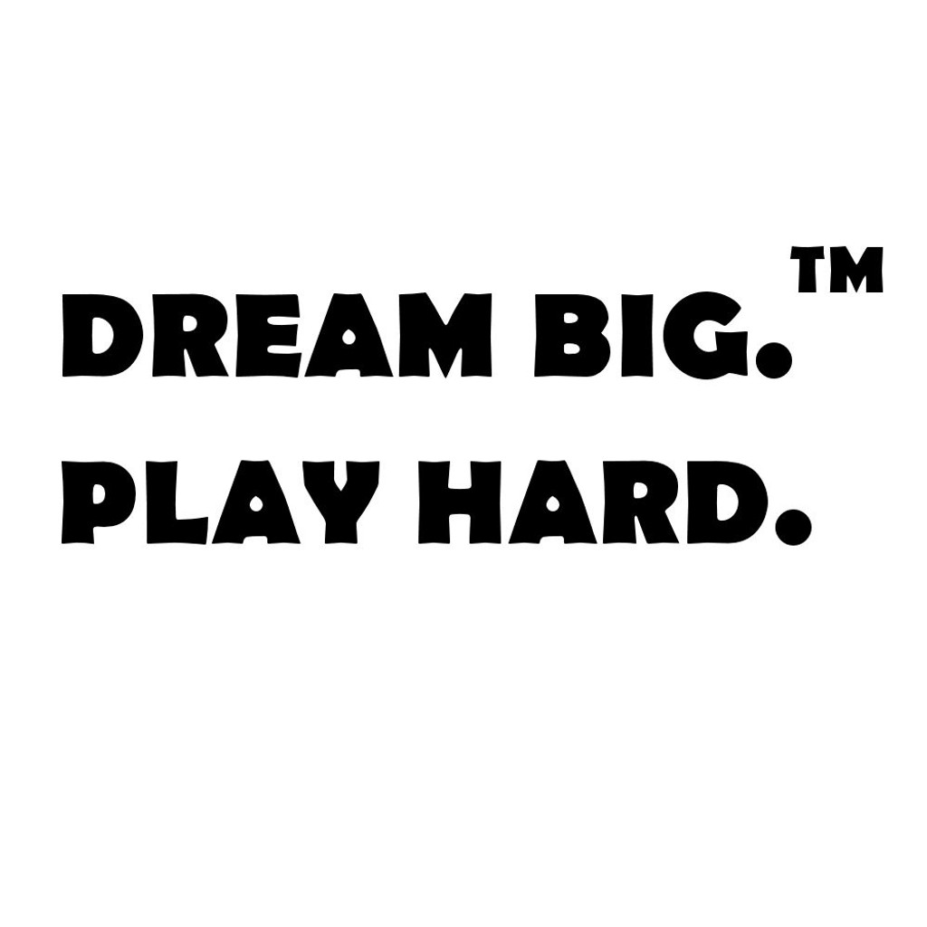 BECAUSE KIDS DREAM BIG AND PLAY HARD.