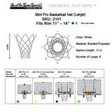 """The Large Net fits our Mini Pro Extreme (12"""" Rim) and Mini Pro Ultimate (13.5"""" Rim)."""