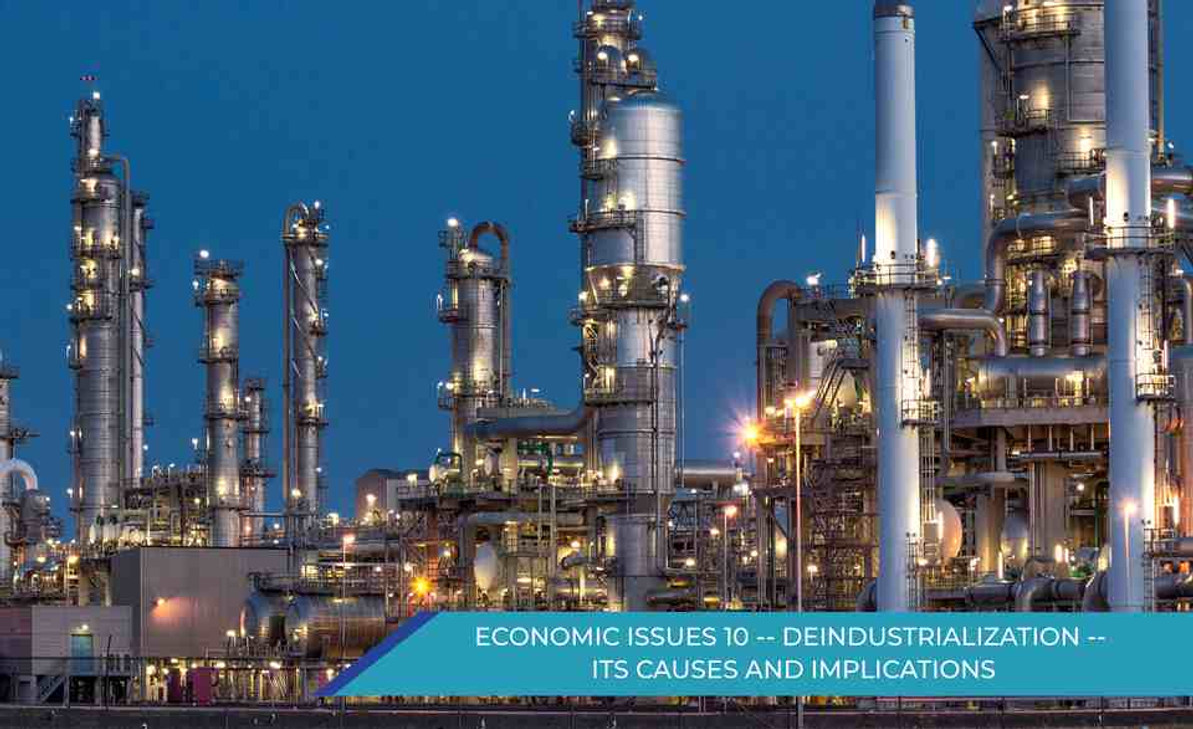 ECONOMIC ISSUES 10 -- DEINDUSTRIALIZATION -- ITS CAUSES AND IMPLICATIONS
