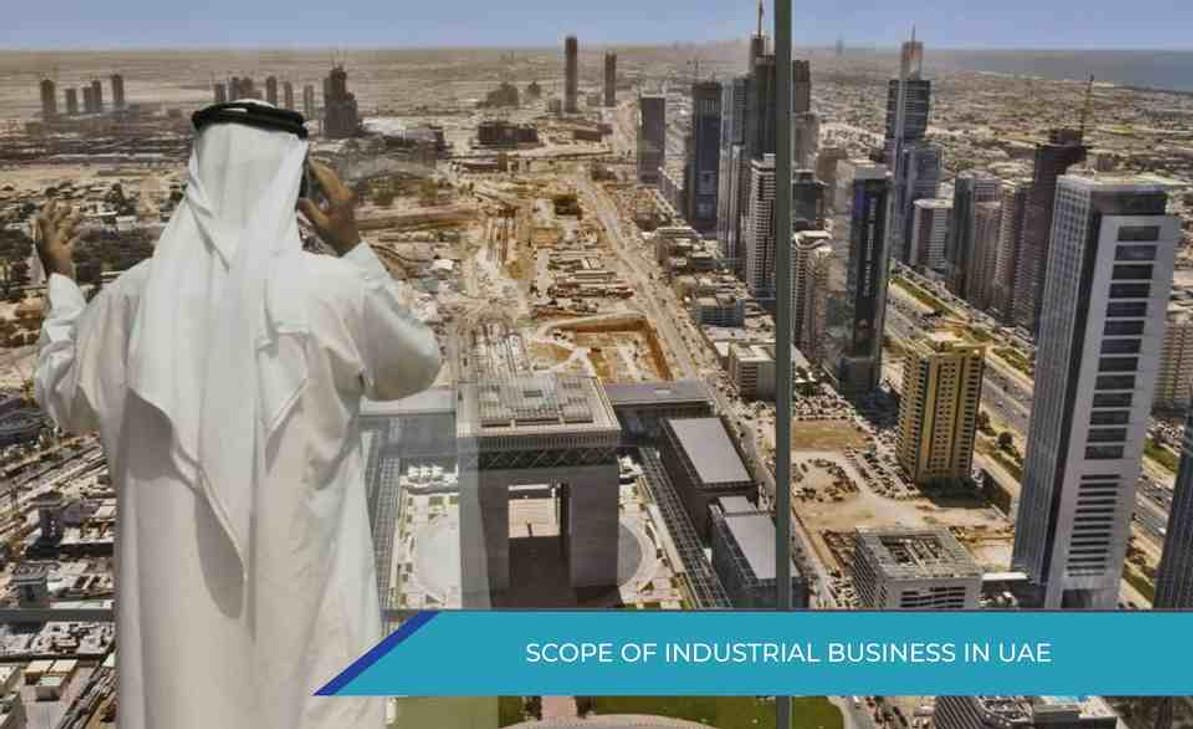SCOPE OF INDUSTRIAL BUSINESS IN UAE