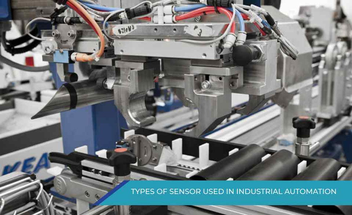 TYPES OF SENSOR USED IN INDUSTRIAL AUTOMATION