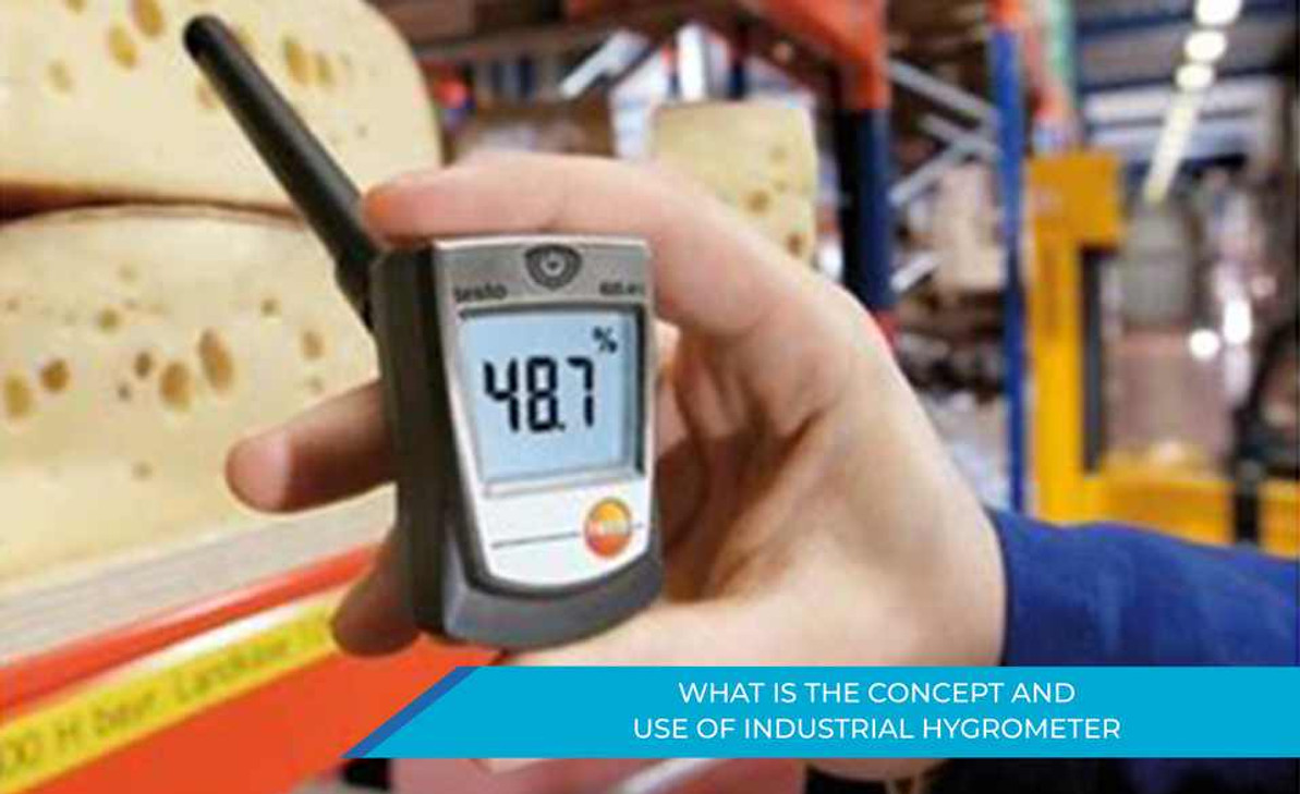 WHAT IS THE CONCEPT AND USE OF INDUSTRIAL HYGROMETER?
