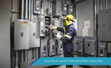 ELECTRICAL SAFETY FOR INDUSTRIAL FACILITIES