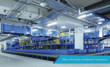 What Is The Future Of Industrial Automation?