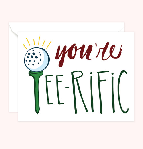 """You're Tee-Rific"" Greeting Card"