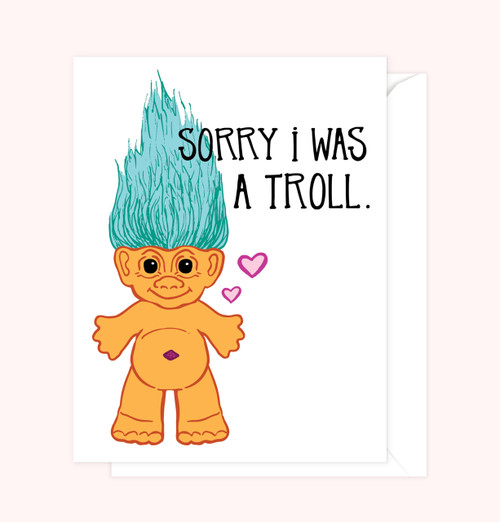 """Sorry I Was A Troll"" Greeting Card"