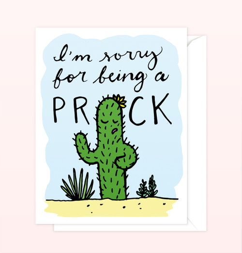 """""""Sorry for Being a Prick"""" Greeting Card"""