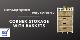 Corner Storage With Baskets Review- A Storage System Only So Pretty