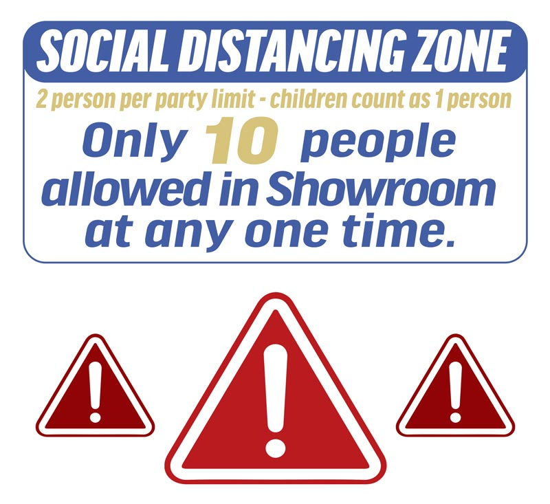 Due to new statewide occupancy guidelines, we need to limit the party size to 2 persons. Children count as 1 person. Only 10 people allowed in the showroom at any one time.