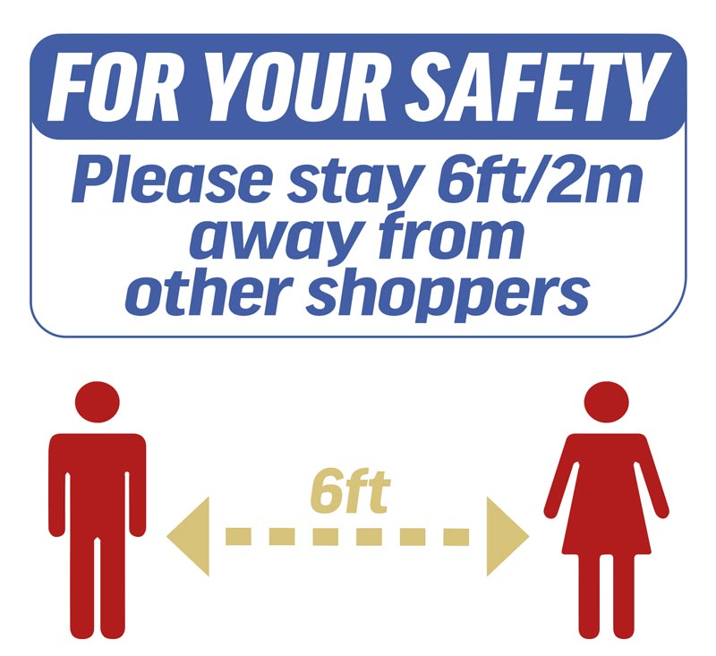Please stay at least 6ft away from other shoppers.