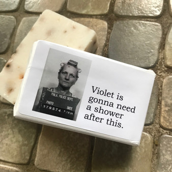 Big House Soap, Violet is gonna need a shower...