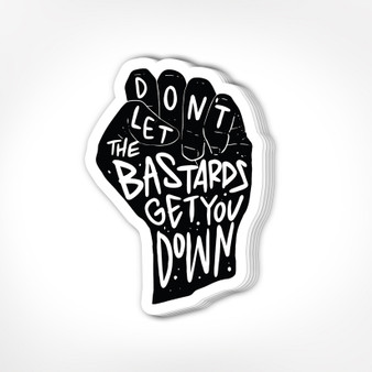 Twisted Wares - Don't Let The Bastards Get You Down Stickers