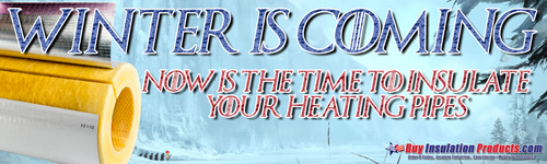 Winter is Coming!  Insulate your Heating Pipes Today!